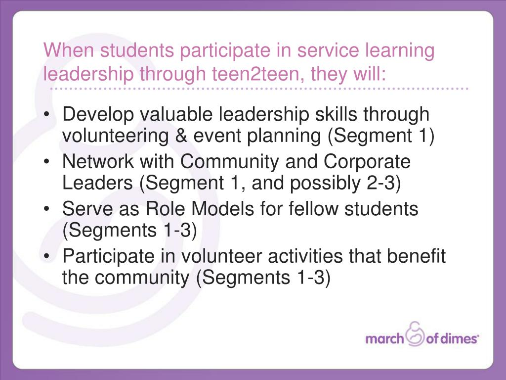 When students participate in service learning leadership through teen2teen, they will: