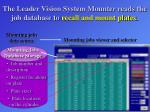 the leader vision system mounter reads the job database to recall and mount plates