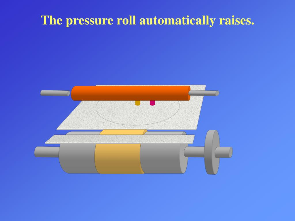 The pressure roll automatically raises.