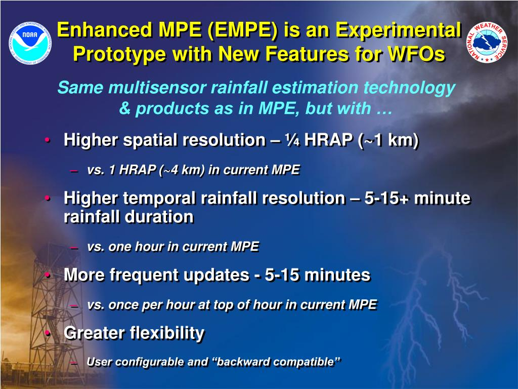 Enhanced MPE (EMPE) is an Experimental  Prototype with New Features for WFOs