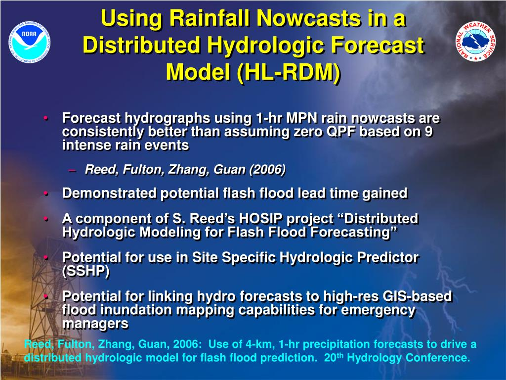 Using Rainfall Nowcasts in a         Distributed Hydrologic Forecast   Model (HL-RDM)
