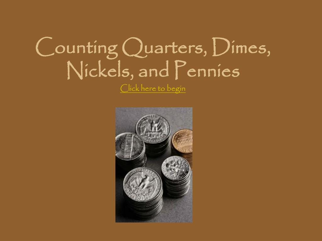 Counting Quarters, Dimes, Nickels, and Pennies