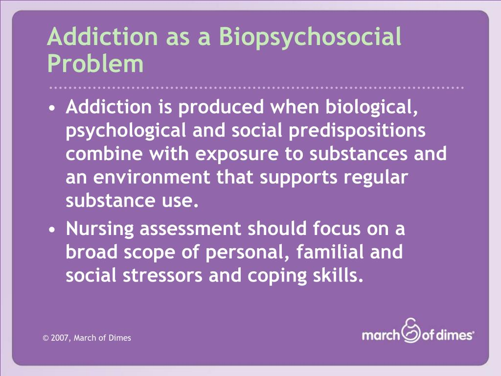 Addiction as a Biopsychosocial Problem