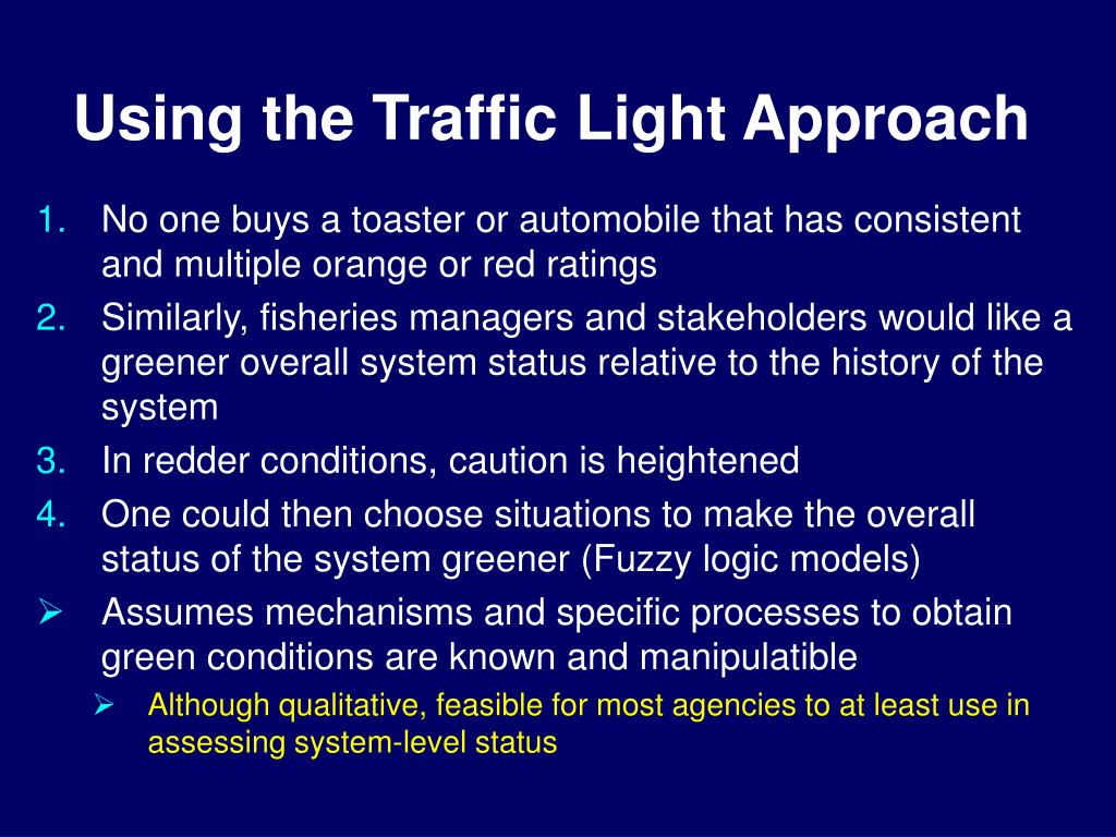 Using the Traffic Light Approach