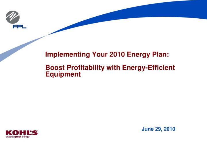 Implementing your 2010 energy plan boost profitability with energy efficient equipment