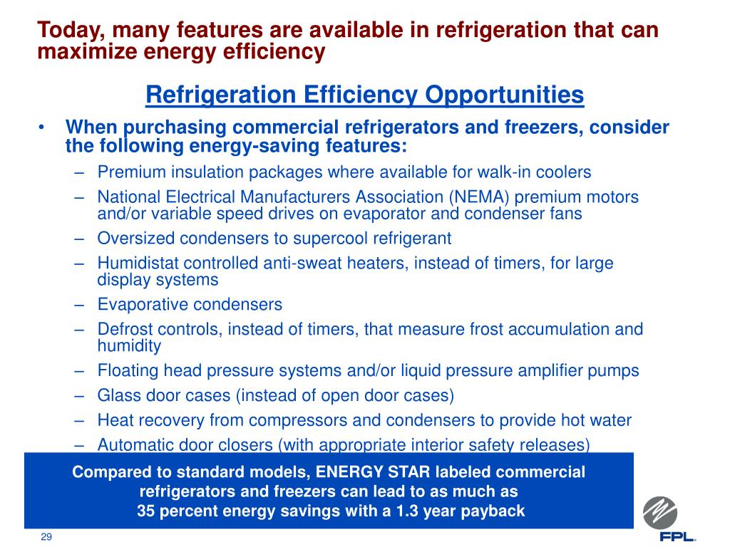 Today, many features are available in refrigeration that can maximize energy efficiency