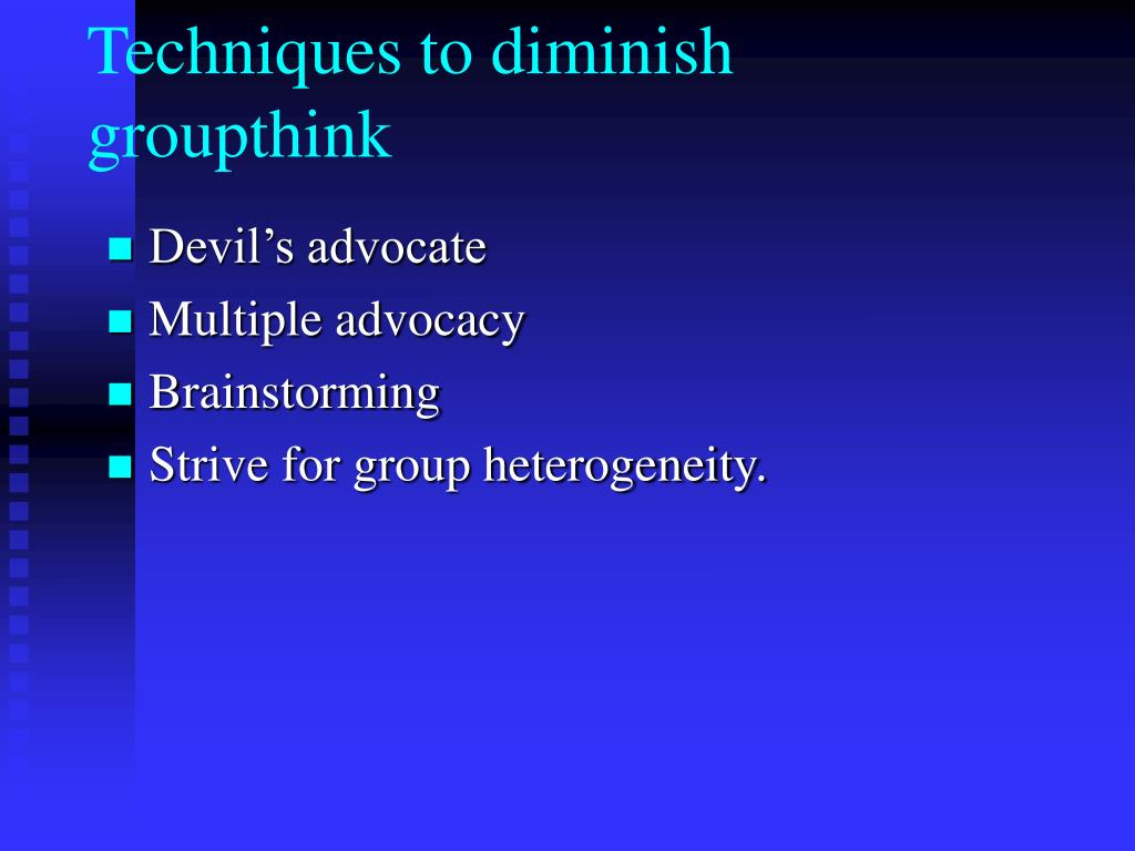 Techniques to diminish groupthink