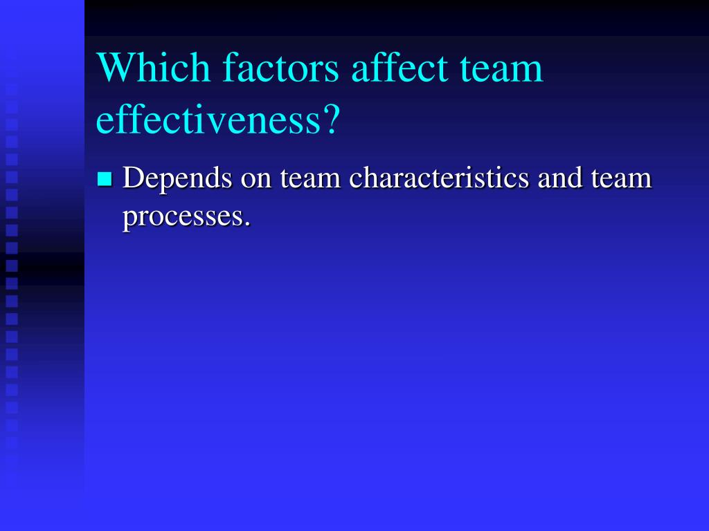 Which factors affect team effectiveness?