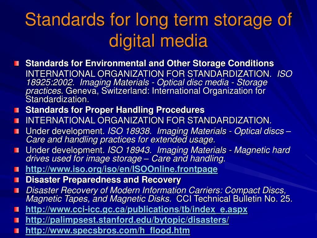 Standards for long term storage of digital media