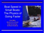 boat speed in small boats the physics of going faster