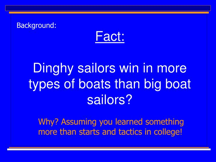 Fact dinghy sailors win in more types of boats than big boat sailors