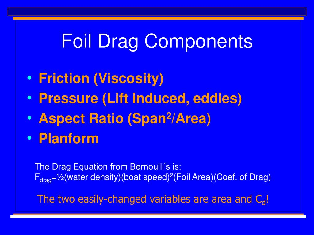 Foil Drag Components
