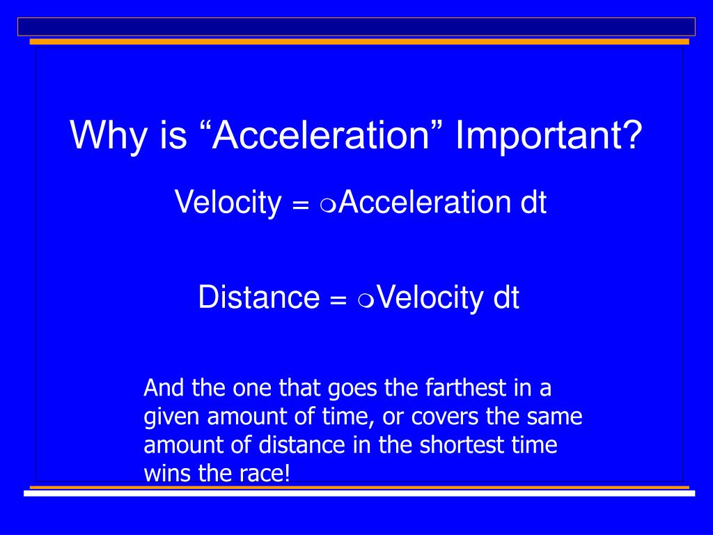 "Why is ""Acceleration"" Important?"