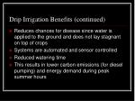 drip irrigation benefits continued