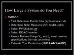how large a system do you need