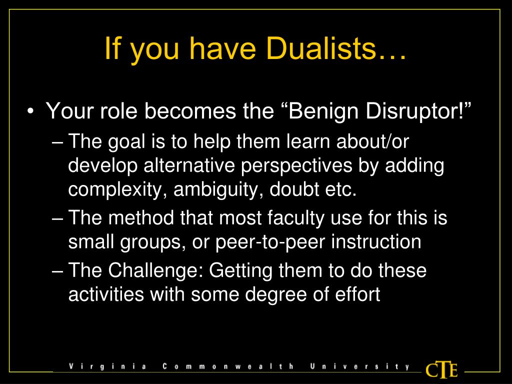 If you have Dualists…