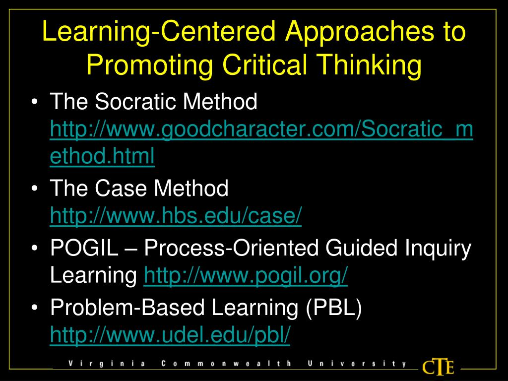 Learning-Centered Approaches to Promoting Critical Thinking