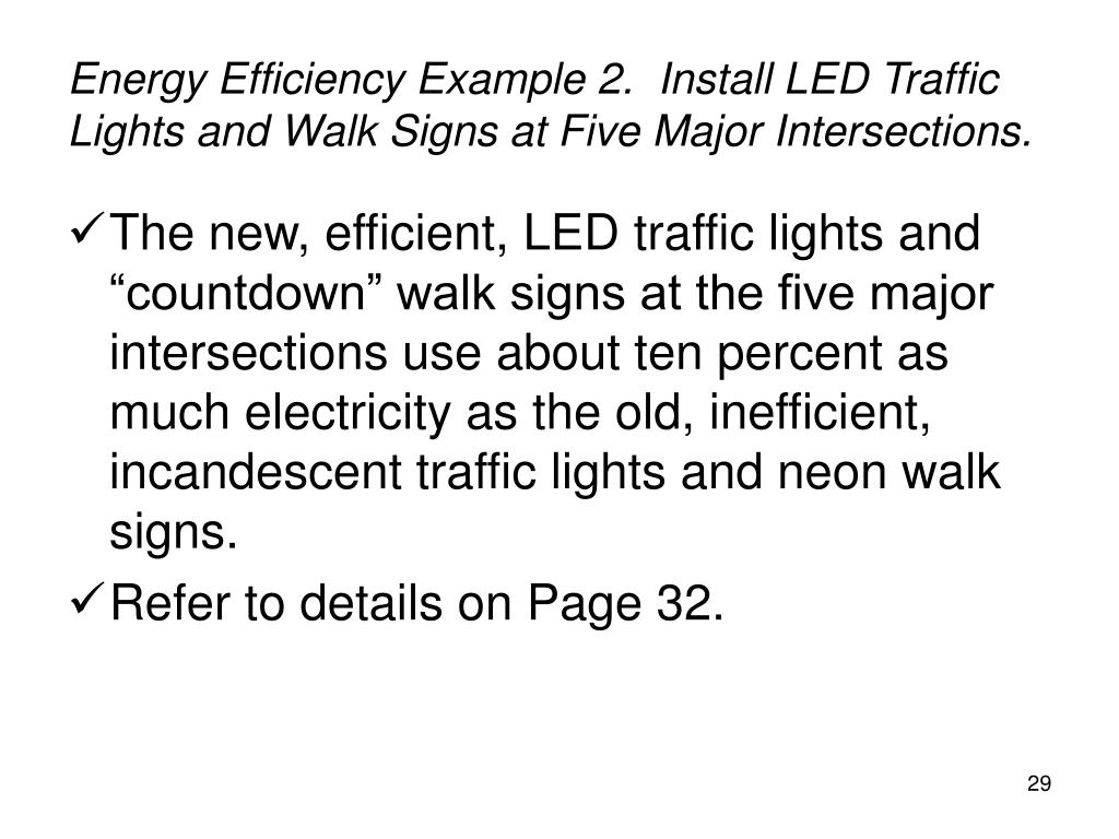 Energy Efficiency Example 2.  Install LED Traffic Lights and Walk Signs at Five Major Intersections.