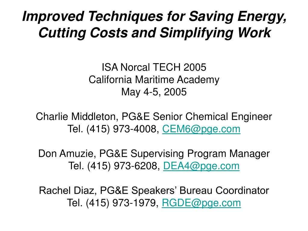 Improved Techniques for Saving Energy, Cutting Costs and Simplifying Work