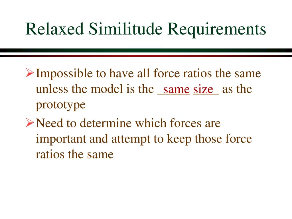 Relaxed Similitude Requirements