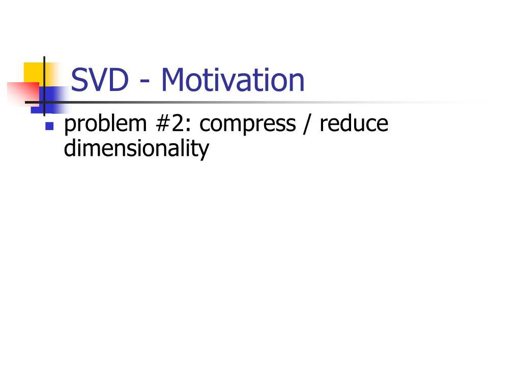 SVD - Motivation