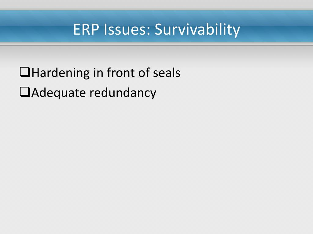 ERP Issues: Survivability