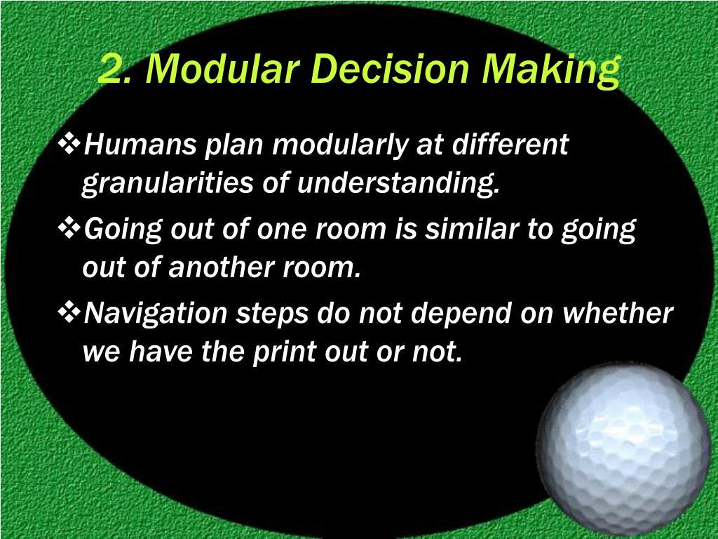 2. Modular Decision Making