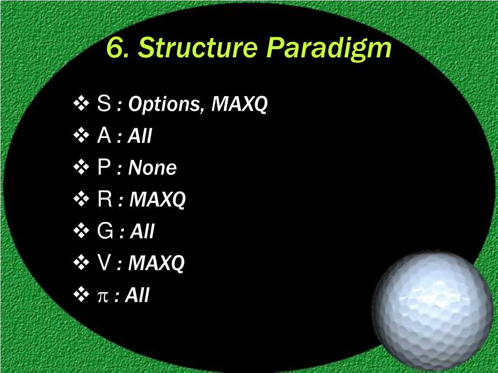 6. Structure Paradigm