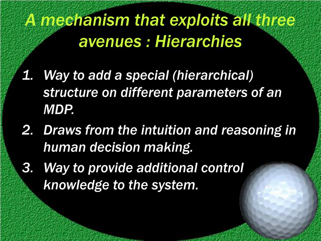 A mechanism that exploits all three avenues : Hierarchies