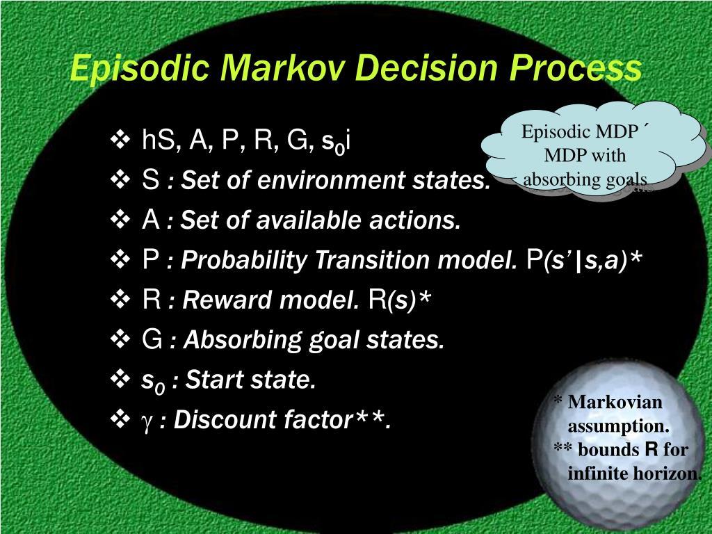Episodic Markov Decision Process
