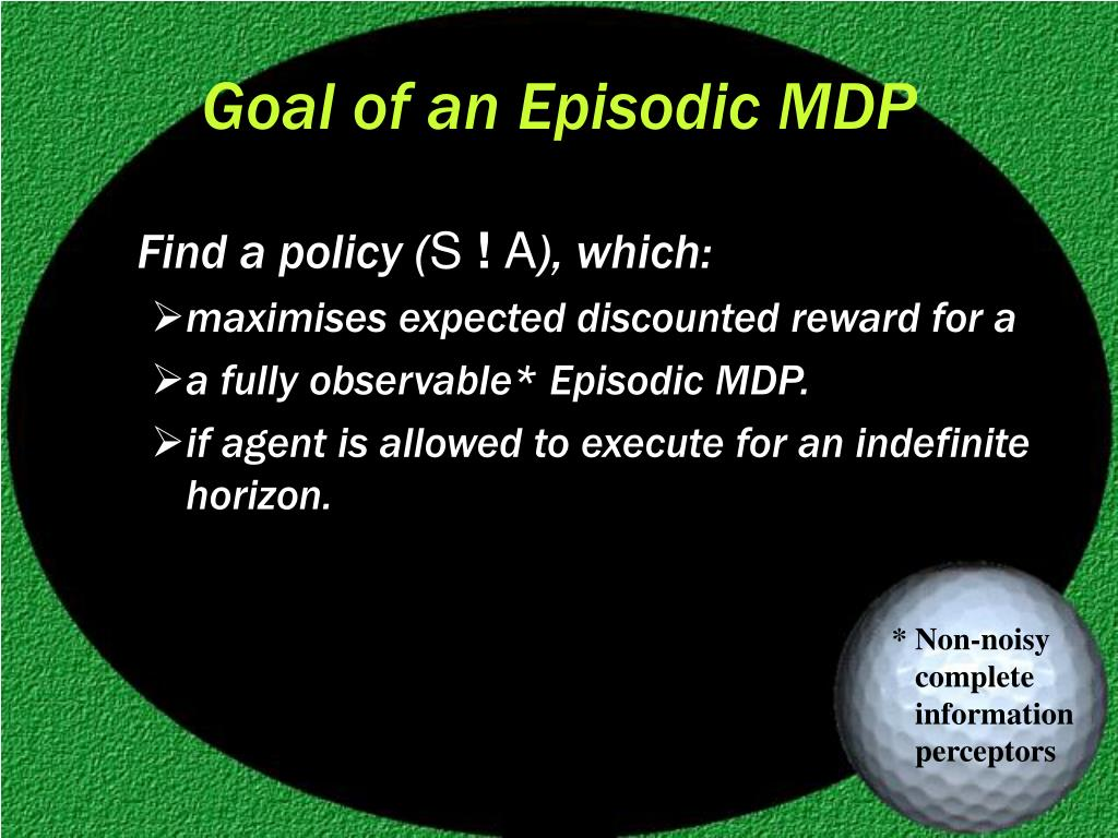 Goal of an Episodic MDP