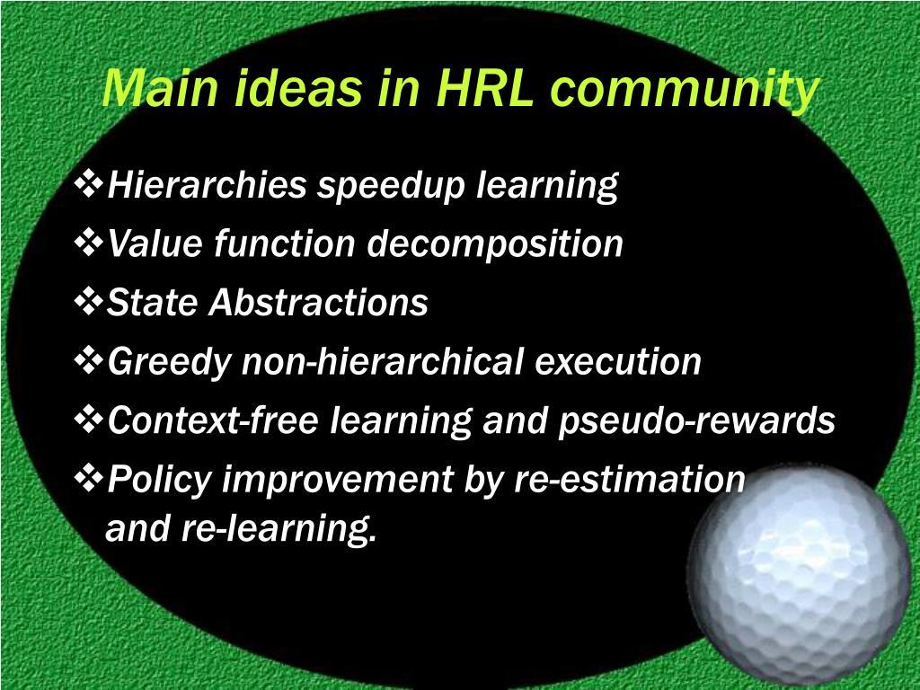 Main ideas in HRL community
