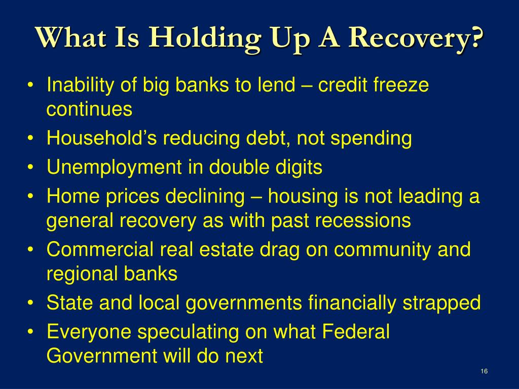 What Is Holding Up A Recovery?