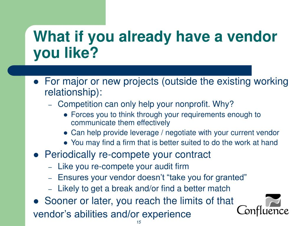 What if you already have a vendor you like?