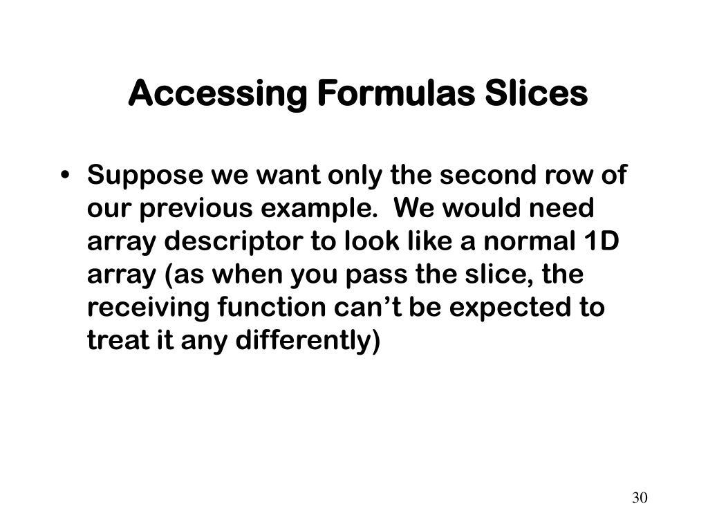 Accessing Formulas Slices
