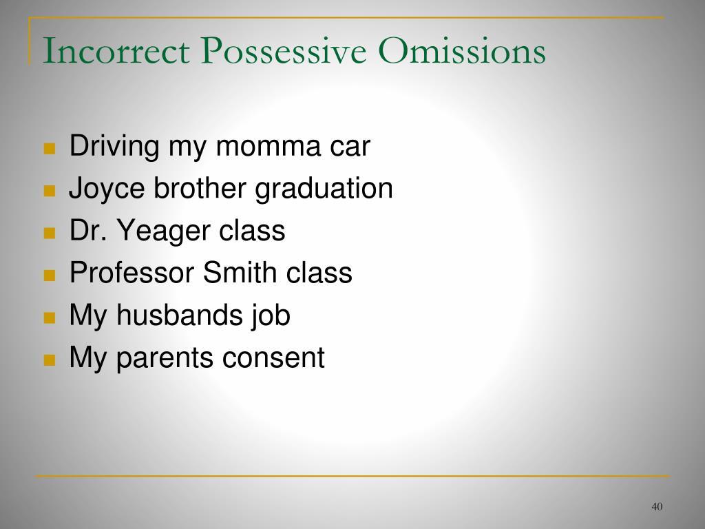 Incorrect Possessive Omissions