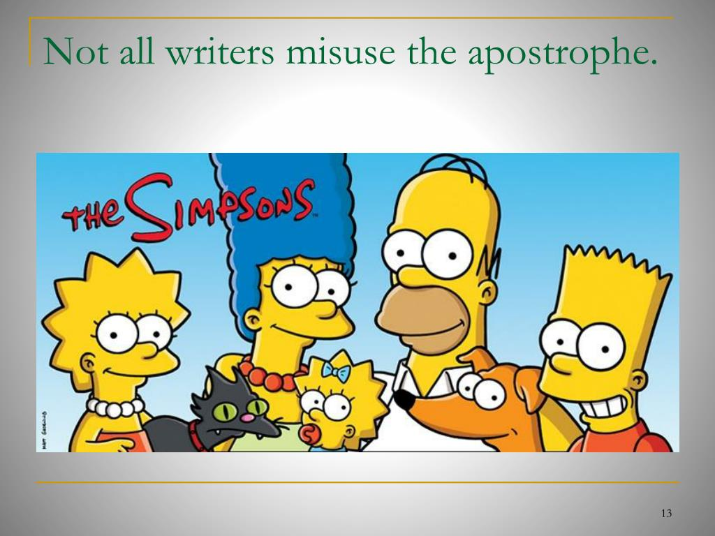 Not all writers misuse the apostrophe.