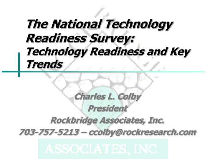 The national technology readiness survey technology readiness and key trends