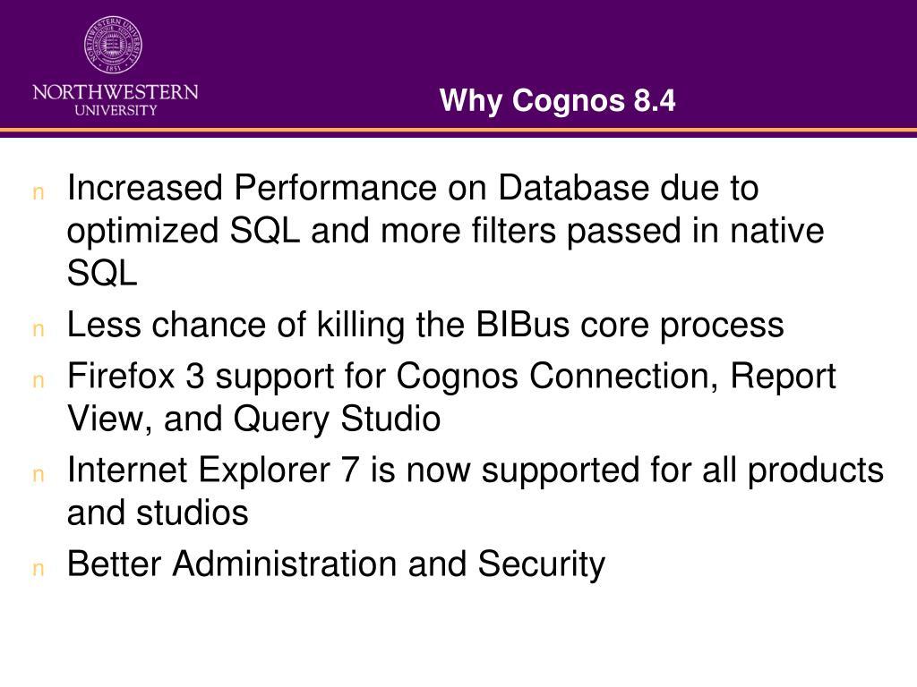 Why Cognos 8.4