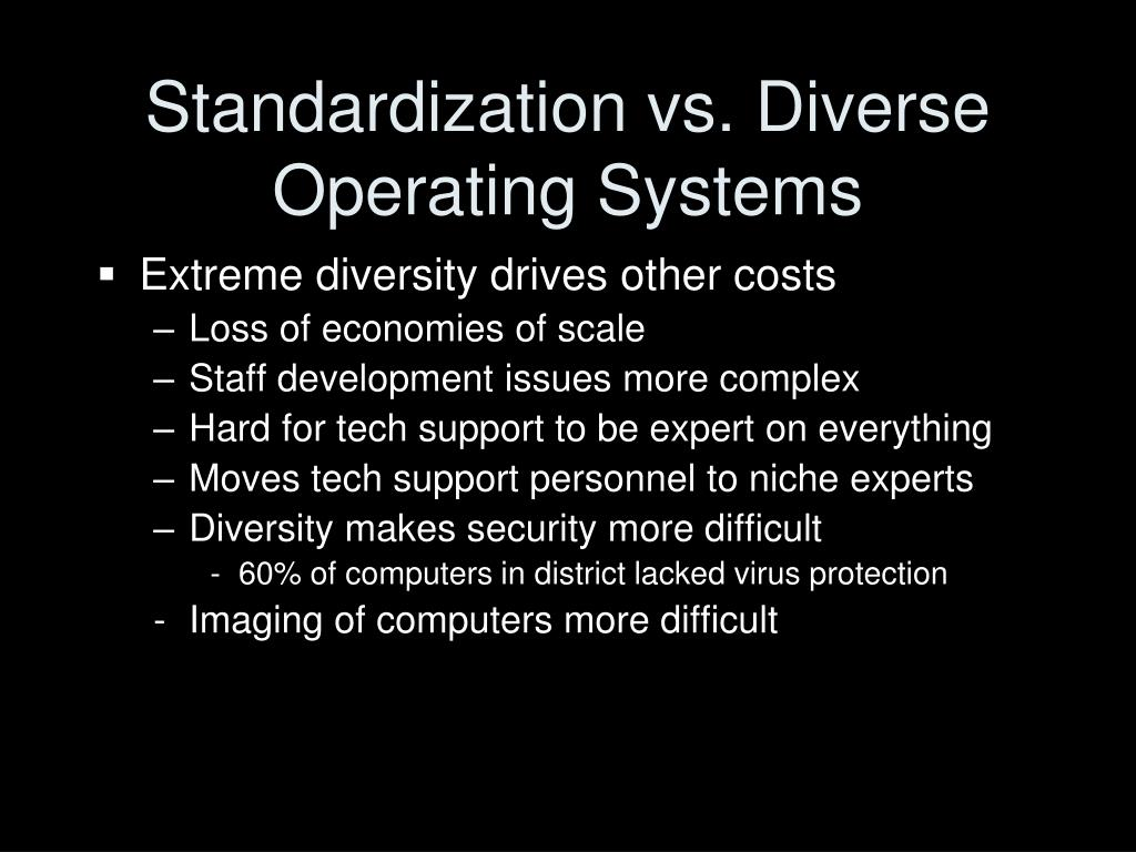 Standardization vs. Diverse Operating Systems