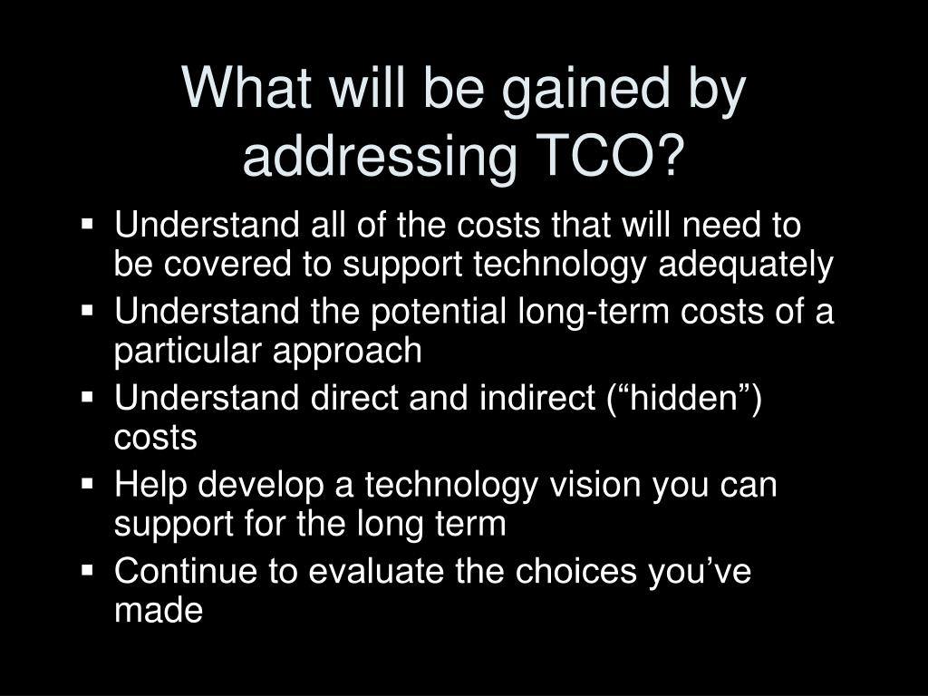 What will be gained by addressing TCO?