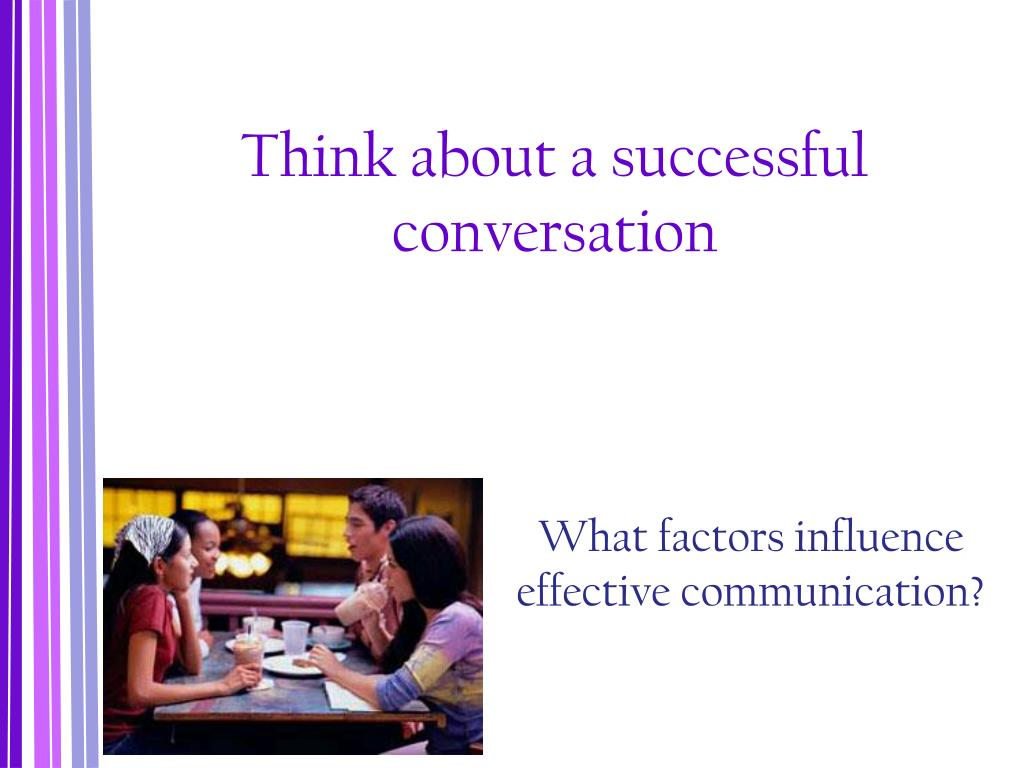 Think about a successful conversation