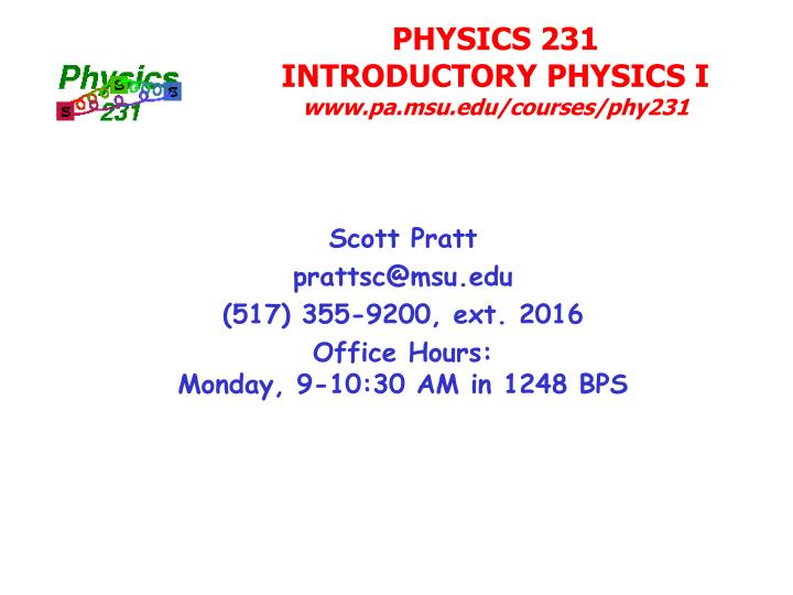 Physics 231 introductory physics i www pa msu edu courses phy231