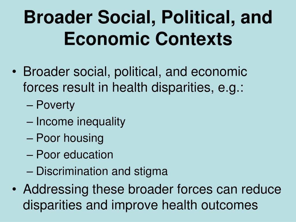 Broader Social, Political, and Economic Contexts