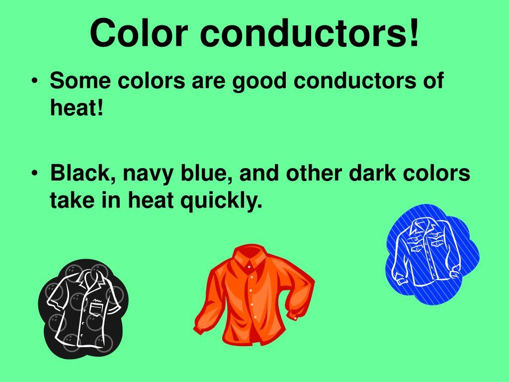 Color conductors!