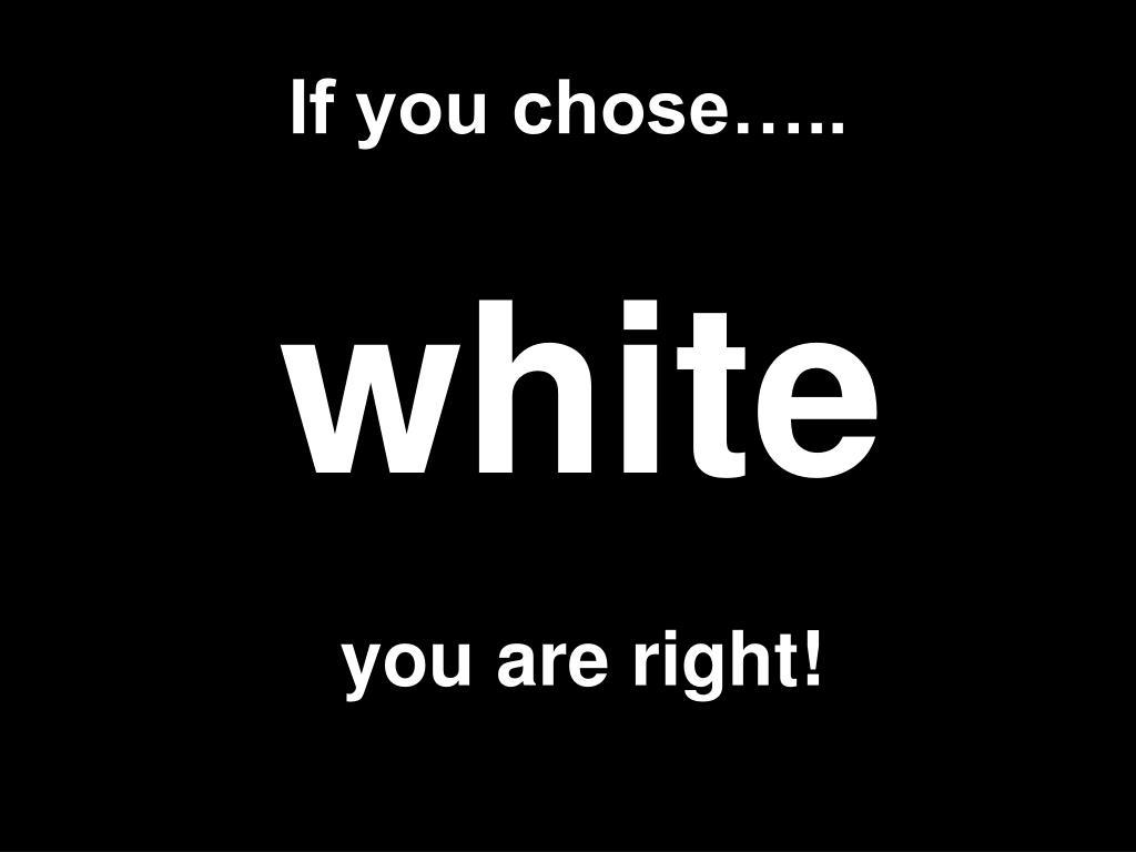 If you chose…..