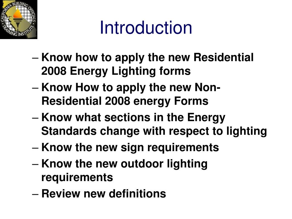 Know how to apply the new Residential 2008 Energy Lighting forms