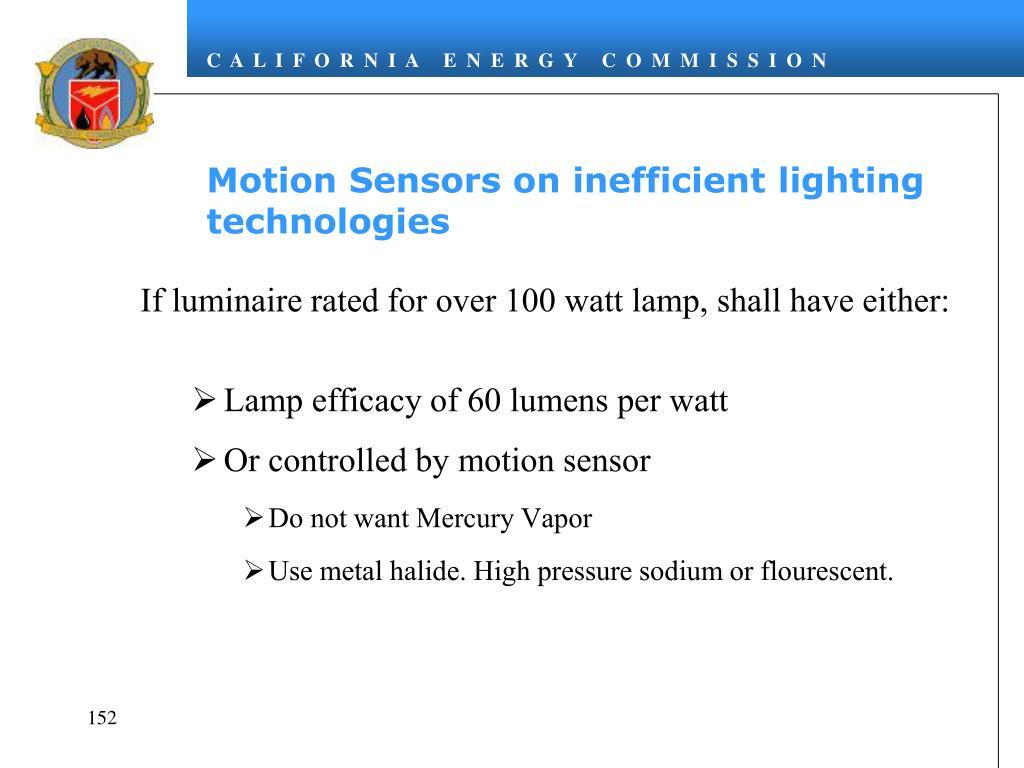 Motion Sensors on inefficient lighting technologies