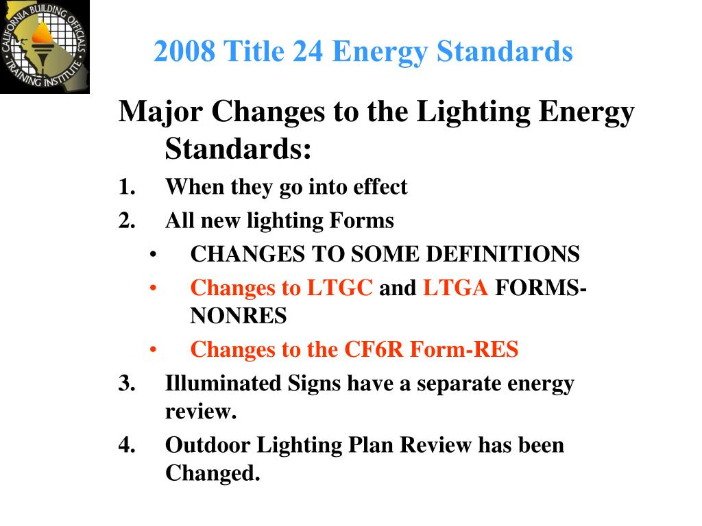 Major Changes to the Lighting Energy Standards: