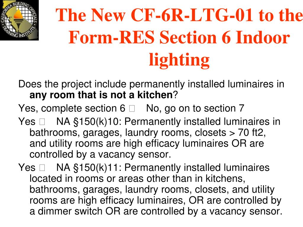 The New CF-6R-LTG-01 to the  Form-RES Section 6 Indoor lighting